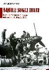 Aquile sugli Iblei. Storia dell'aeroporto di Comiso dalle origini al 10 luglio 1943.