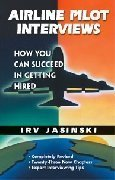 Airline Pilot Interviews. How you can succeed in getting hired. Vol.2
