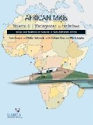 African Migs Vol.2 Madagascar to Zimbabwe - MiGs and Sukhois in Service in Sub-Saharan Afric