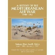 A history of the mediterranean air war 1940-1945. Volume one: North Africa june 1940-January 1942