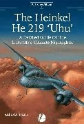 Airframe Album n. 1 - The Heinkel He 219 'Uhu' A detailed guide to the Luftwaffe's Ultimate Nithfighter