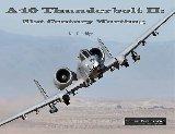A-10 Thunderbolt II: 21st century Warthog