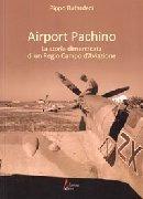 Airport Pachino. La storia dimenticata di un Regio Campo d'Aviazione