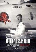 Aviolibri Dossier N. 10 - Bruno Alessandrini. Il Moschettiere dei Diavoli Rossi