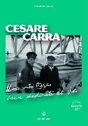 Aviolibri Dossier N. 11 - Cesare Carra. Una vita troppo breve dedicata al volo