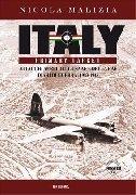 Aviolibri Dossier n. 13 . ITALY... PRIMARY TARGET Attacchi aerei dell'USAAF e della RAF Diari di Guerra: 1943-1945. PARTE II