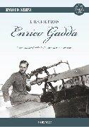 Aviolibri Dossier n. 16 - Il Tenente Pilota Enrico Gadda. Breve vita del Gadda bello, spensierato e aviatore