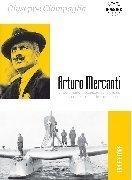 Aviolibri Dossier 17. Arturo Mercanti. Straordinario precursore del ciclismo, dell'automobilismo e dell'aviazione