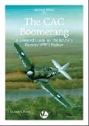 Airframe Album n. 3 - The CAC Boomerang. A detailed guide to the RAAF's famous WWII Fighter