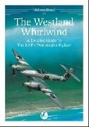 Airframe Album n. 4 - The Westland Whirliwind. A detailed guide to the RAF's twin engine fighter