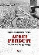 Aerei perduti. Polesine 1943-1945