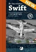 Valiant Airframe Detail n. 4 - The Supermarine Swift. A technical Guide