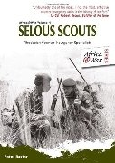Africa@War Volume 4 - Selous Scouts Rhodesian Counter-Insurgency Specialists