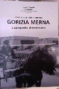 Gorizia Merna. L'aeroporto che non c'è più