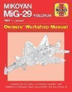 Mikoyan MIG-29 'Fulcrum' 1981 to present Owners' Workshop Manual