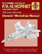 MCDONNELL DOUGLAS F/A-18 HORNET AND SUPER HORNET OWNERS' WORKSHOP MANUAL