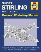 SHORT STIRLING OWNERS' WORKSHOP MANUAL An insight into the design, construction and operation of the first four-engine heavy bomber of he second world war