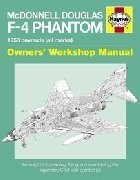 MCDONNELL DOUGLAS F-4 PHANTOM 1958 ONWARDS An insight into owning, flying and maintaining the USAF's legendary combat jet