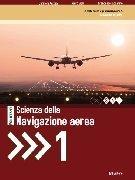 Nuovo Scienza della Navigazione aerea vol. 1