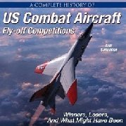 US COMBAT AIRCRAFT - FLY-OFF COMPETITIONS Winners, Losers, And What Might Have Been