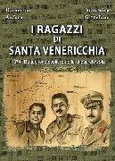 I ragazzi di Santa Venericchia. Il 374° Battaglione costiero nella difesa di Avola
