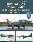 "ADL011 - TAKTLWG 73 STEINHOFF Modern Luftwaffe Unit History Series .JG73 ""Steinhoff"" JG 73 - JaboG 42 - LeKG42 Teil 1: 1959-1975"