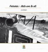 Ferrarin nato con le ali