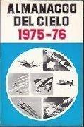 Almanacco del cielo 1976-1977. Annuario di aeronautica-aviazione-missilistica-elettronica-spaziale