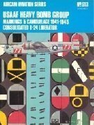 Aircam Aviation series 13. USAAF heavy Bomb group Vol.1: Markings & Camouflage 1941-1945 Consolidated B-24 liberator